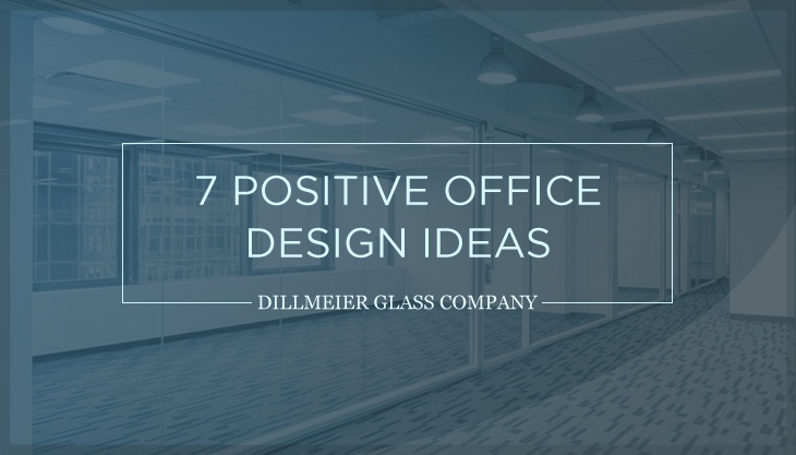 7 Positive Office Design Ideas