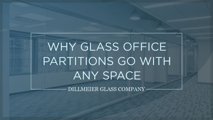 Why Glass Office Partitions Can Go With Any Space