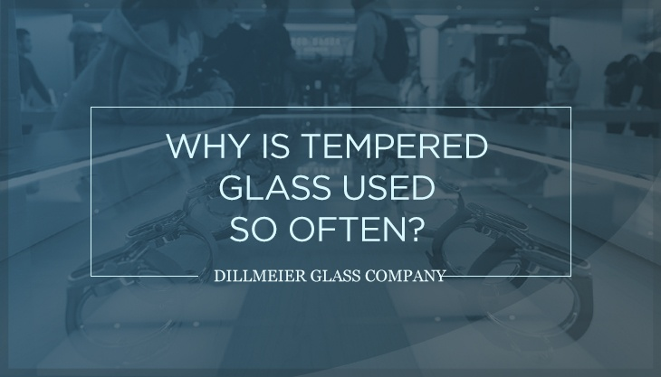 Why is Tempered Glass Used So Often?