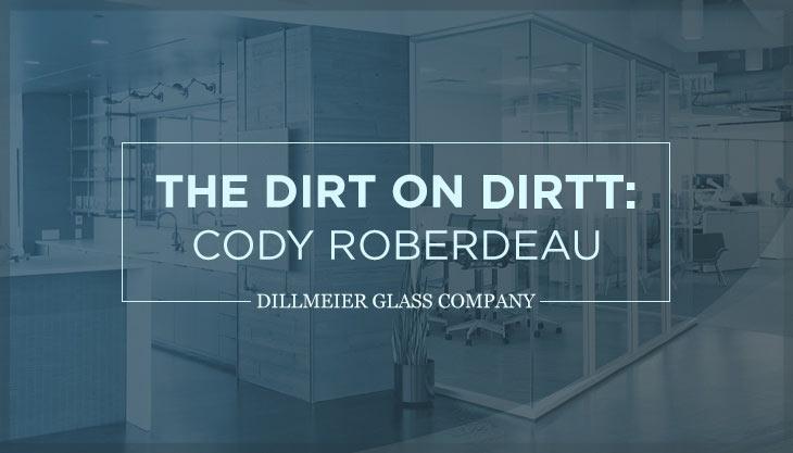 The Dirt on DIRTT: Cody Roberdeau